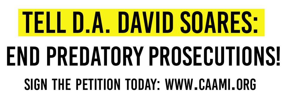 Tell D.A. Soares: END PREDATORY PROSECUTIONS!